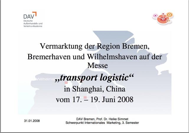 """Vermarktung der Region Bremen, Bremerhaven und Wilhelmshaven auf der Messe 31.01.2008 """"transport logistic"""" in Shanghai, China vom 17. – 19. Juni 2008"""